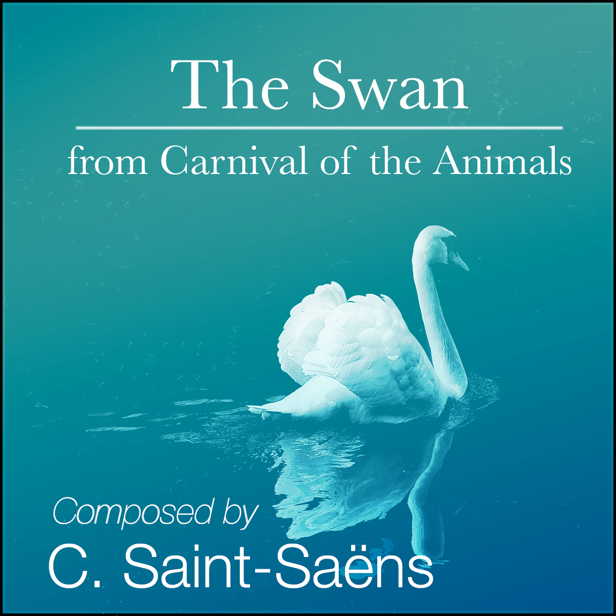 The Swan by Camille Saint-Saëns Piano Sheet Music | Advanced Level